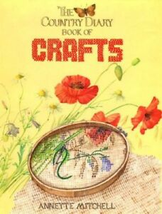 The-Country-Diary-Book-of-Crafts-Annette-Mitchell-1854711482
