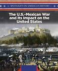 The U.S.-Mexican War and Its Impact on the United States by Rosalie Gaddi (Hardback, 2016)