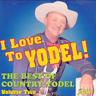 I Love To Yodel!: The Best Of Country Yodel, Vol. 2 by Various Artists (CD, Mar-2004, Jasmine Records)