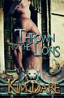 Thrown to the Lions: Volume One by Kim Dare (Paperback / softback, 2011)