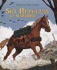 Sgt. Reckless The War Horse Korean War Hero 9781479554669 by Melissa Higgins