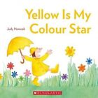 Yellow is My Colour Star by Judy Horacek (Paperback, 2014)