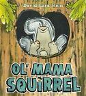 Ol' Mama Squirrel by David Ezra Stein (Hardback, 2013)