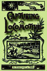 Capturing a Locomotive: A History of Secret Service in the Late War by William Pittenger (Paperback, 2000)
