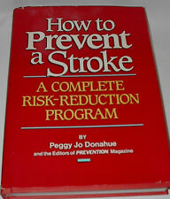 How to Prevent a Stroke ~ Complete Risk Reduction by Peggy Jo Donahue 1989 hcdj