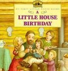 A Little House Birthday by Laura Ingalls Wilder (Paperback, 1999)