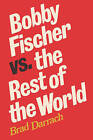 Bobby Fischer vs. the Rest of the World by Brad Darrach (Paperback / softback, 2008)