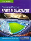 Principles and Practice of Sport Management von Mary A. Hums, Lisa Pike Masteralexis und Carol A. Barr (2014, Taschenbuch)