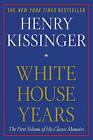 White House Years by Henry Kissinger (Paperback / softback)