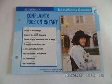 CARTE FICHE PLAISIR DE CHANTER JEAN MICHEL CARADEC COMPLAINTE POUR UN ENFANT