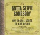 Gotta Serve Somebody Gospel Songs Of 0886972423623 By Various Artists CD