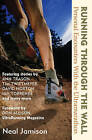 Running Through the Wall: Personal Encounters with the Ultramarathon by Neal Jamison (Paperback / softback, 2003)
