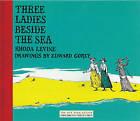 Three Ladies Beside the Sea by Rhoda Levine (Hardback, 2012)