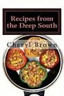 Recipes from the Deep South by Cheryl Brown (Paperback / softback, 2013)