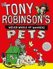 Tony Robinson's Weird World of Wonders: Pets by Sir Tony Robinson (Hardback, 2014)