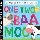 One, Two, Baa, Moo: A Pop-Up Book of Counting by Little Tiger Press Group (Novelty book, 2015)