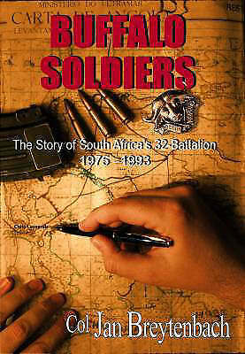 The Buffalo Soldiers: The Story of South Africa's 32 Battalion 1975-1993