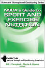 NSCA's Guide to Sport and Exercise Nutrition by National Strength & Conditioning Association (NSCA) (Hardback, 2011)