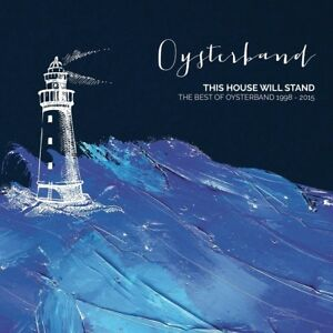 OYSTERBAND-THIS-HOUSE-WILL-STAND-THE-BEST-OF-1998-2015-2-CD-NEU