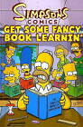 Simpsons Comics: Get Some Fancy Book Learnin' by Matt Groening (Paperback, 2010)