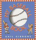 My Baseball Book by Gail Gibbons (Hardback, 2000)