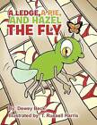 A Ledge, A Pie, and Hazel the Fly by Dewey Beck (Paperback, 2012)