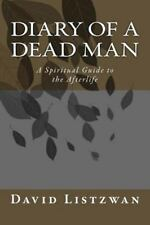 Diary of a Dead Man: A Spiritual Guide to the Afterlife