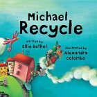 Michael Recycle by Ellie Bethel (Hardback, 2008)