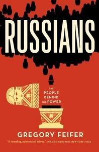 Russians-The-People-Behind-the-Power-by-Gregory-Feifer-2015-Paperback
