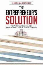 The Entrepreneur's Solution: The Modern Millionaire's Path to More Profit, Fans