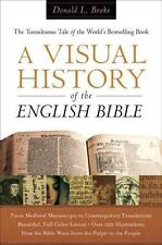 A Visual History of the English Bible : The Tumultuous Tale of the World's Bestselling Book by Donald L. Brake (2008, Hardcover)