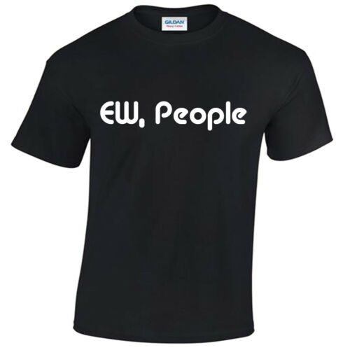 Ew People Mens Funny T Shirt S-5XL anti social top