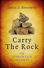 Carry the Rock: An Apprentice Journey by Jessica D. Rzeszewski (Paperback, 2014)