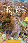 The History of Tree Roots by Phillip Howerton (Paperback / softback, 2015)