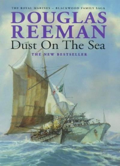 Dust on the Sea (The Royal Marines - Blackwood family saga) By Douglas Reeman