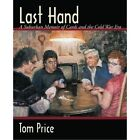 Last Hand a Suburban Memoir of Cards and The Cold War Era 9781440136191