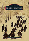 Wallingford by Wallingford Historical Society (Paperback / softback, 1999)