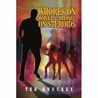 Whores on Wheels//clones Steroids Knuckey Modern Contemporary Fic. 9781436368438