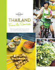 From the Source - Thailand: Thailand's Most Authentic Recipes from the People That Know Them Best by Lonely Planet (Hardback, 2015)