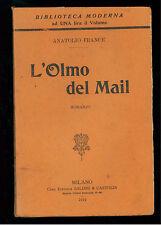 FRANCE ANATOLIO L'OLMO DEL MAIL BALDINI E CASTOLDI 1912 I° ED BIBLIOTECA MODERNA