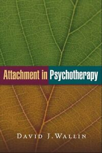 Attachment-in-Psychotherapy-by-David-J-Wallin-9781462522712-Brand-New
