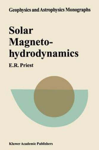 Geophysics and Astrophysics Monographs: Solar Magnetohydrodynamics 21 by E....