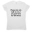 Please-Do-Not-Talk-To-Me-I-Am-Just-Here-For-The-Food-Awesome-Funny-T-shirt-vine thumbnail 1