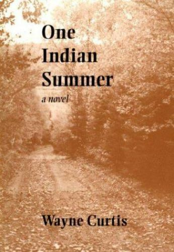 One Indian Summer by Wayne Curtis (1994, Paperback) signed by Canadian author
