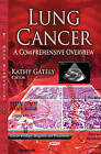 Lung Cancer: A Comprehensive Overview by Nova Science Publishers Inc (Hardback, 2013)