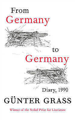 1 of 1 - From Germany to Germany: Diary 1990 by Gunter Grass (Paperback, 2012)