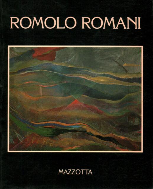 Romolo Romani - Renato Barilli, Silvia Evangelisti, Bruno Passamani (Mazzotta)