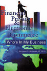 Financial Privacy & Electronic Commerce  : Who's in My Business by Benjamin E Robinson (Paperback / softback, 2000)