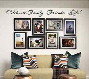 Details about NEW- Celebrate Family.. Friends..Life. - Vinyl wall art quote  / home decor