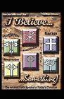 I Believe... Something! by Elizabeth Moreau (Paperback / softback, 2009)